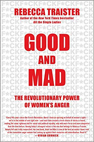 "Good and Mad - Rebecca Traister - <span class=""date-display-single"">10/13/2018 - 6:00pm</span>"