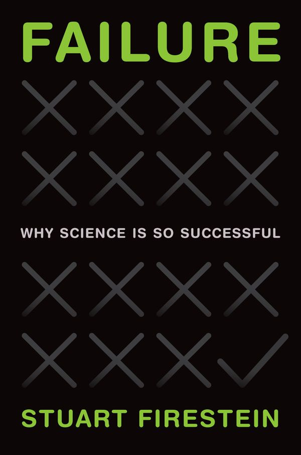 "Failure: Why Science Is So Successful - Stuart Firestein - <span class=""date-display-single"">10/22/2015 - 6:00pm</span>"