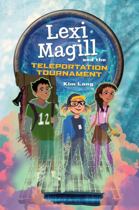 "Lexi Magill and the Teleportation Tournament - Kim Long - <span class=""date-display-single"">10/15/2019 - 9:30am</span>"
