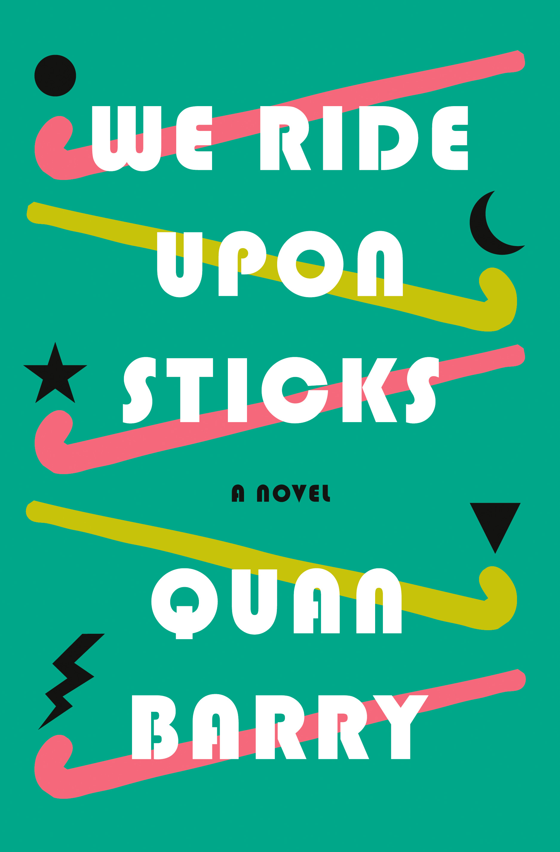 "We Ride Upon Sticks - Quan Barry - <span class=""date-display-single"">03/03/2020 - 7:00pm</span>"