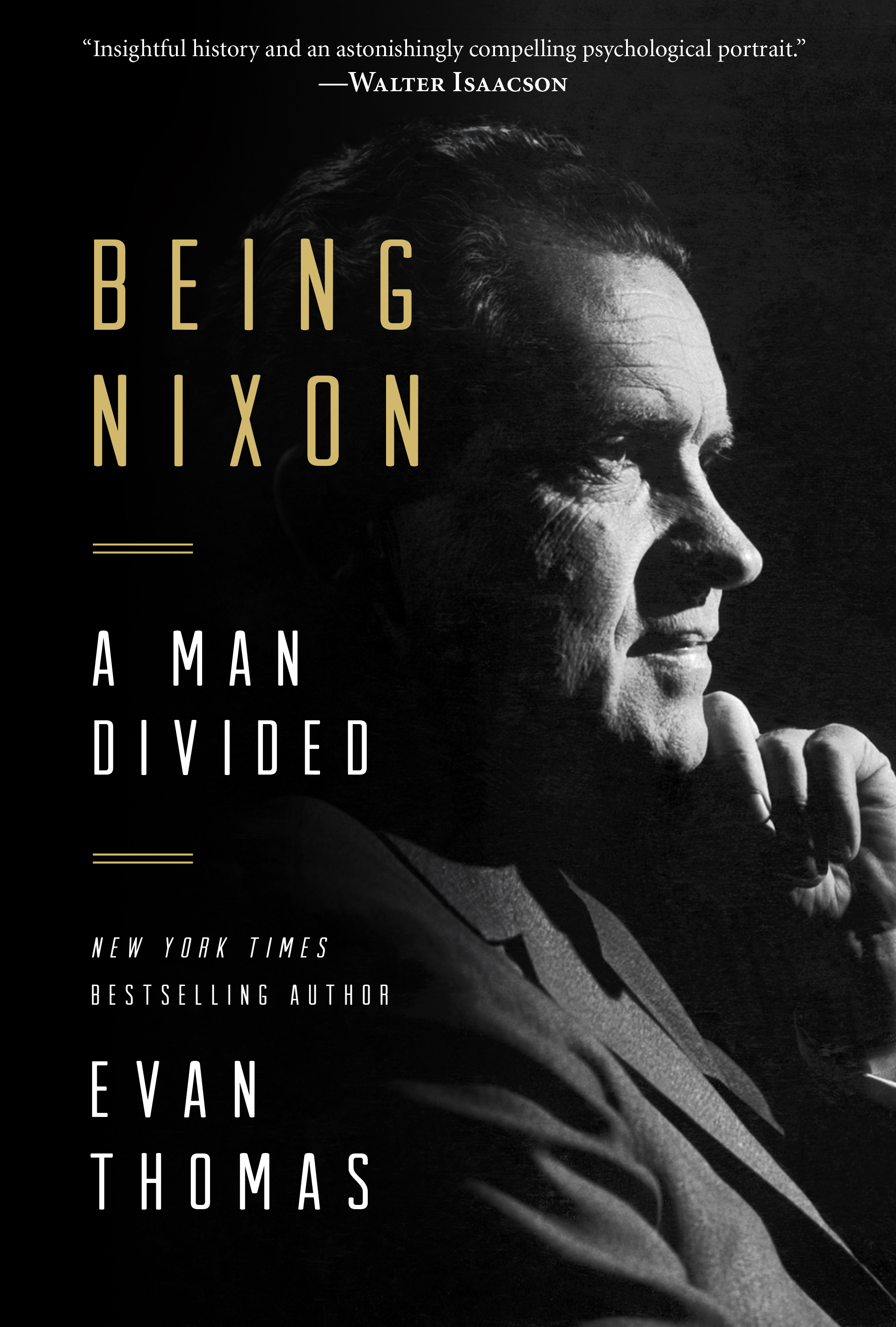 "Being Nixon: A Man Divided - Evan Thomas, David Maraniss - <span class=""date-display-single"">10/24/2015 - 4:30pm</span>"