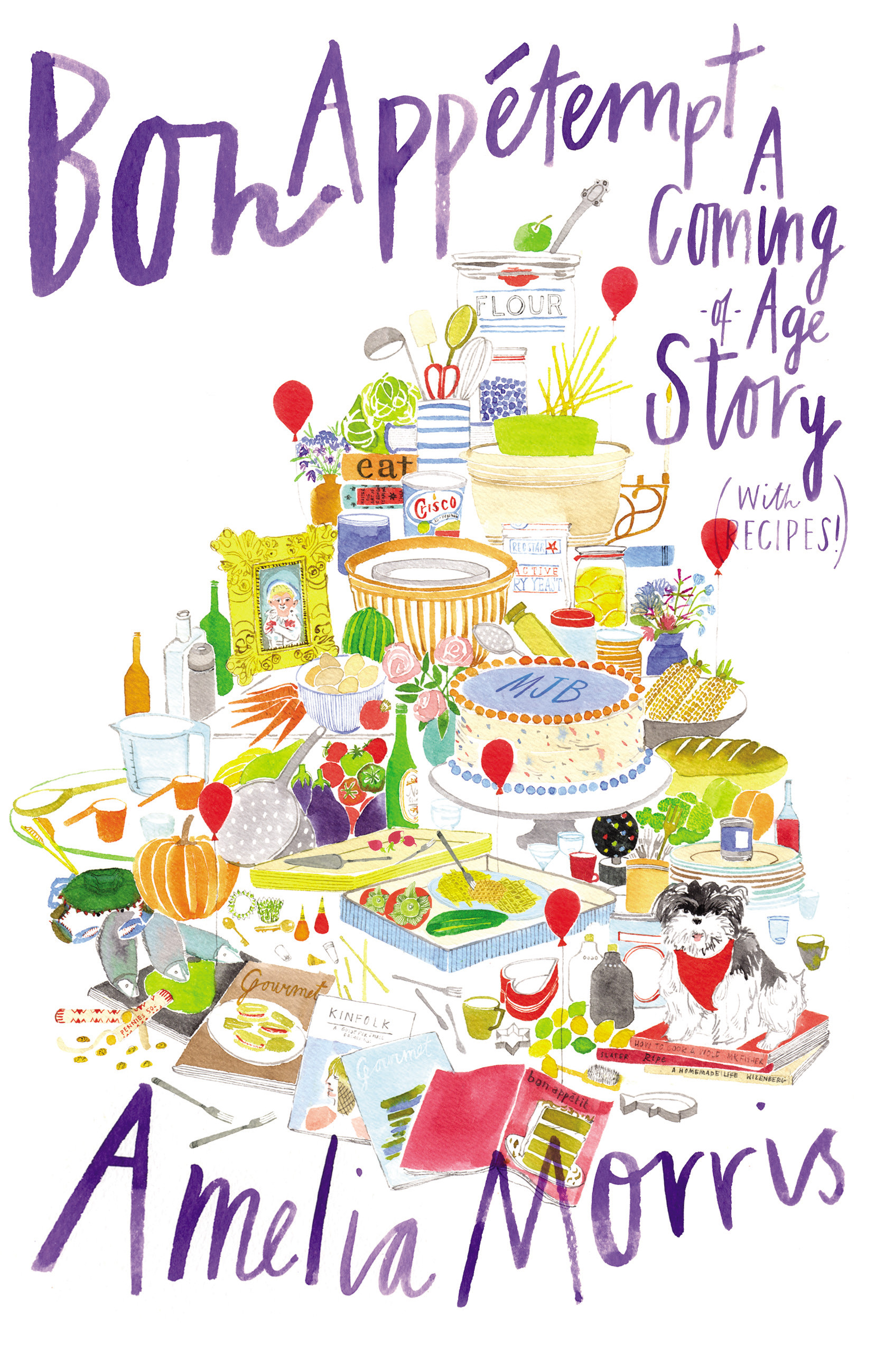 "Bon Appétempt: A Coming-of-Age Story (With Recipes!) - Amelia Morris - <span class=""date-display-single"">10/23/2015 - 7:30pm</span>"