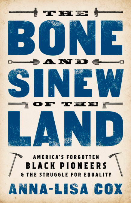 "The Bone and Sinew of the Land  - Anna-Lisa Cox - <span class=""date-display-single"">09/26/2019 - 5:30pm</span>"