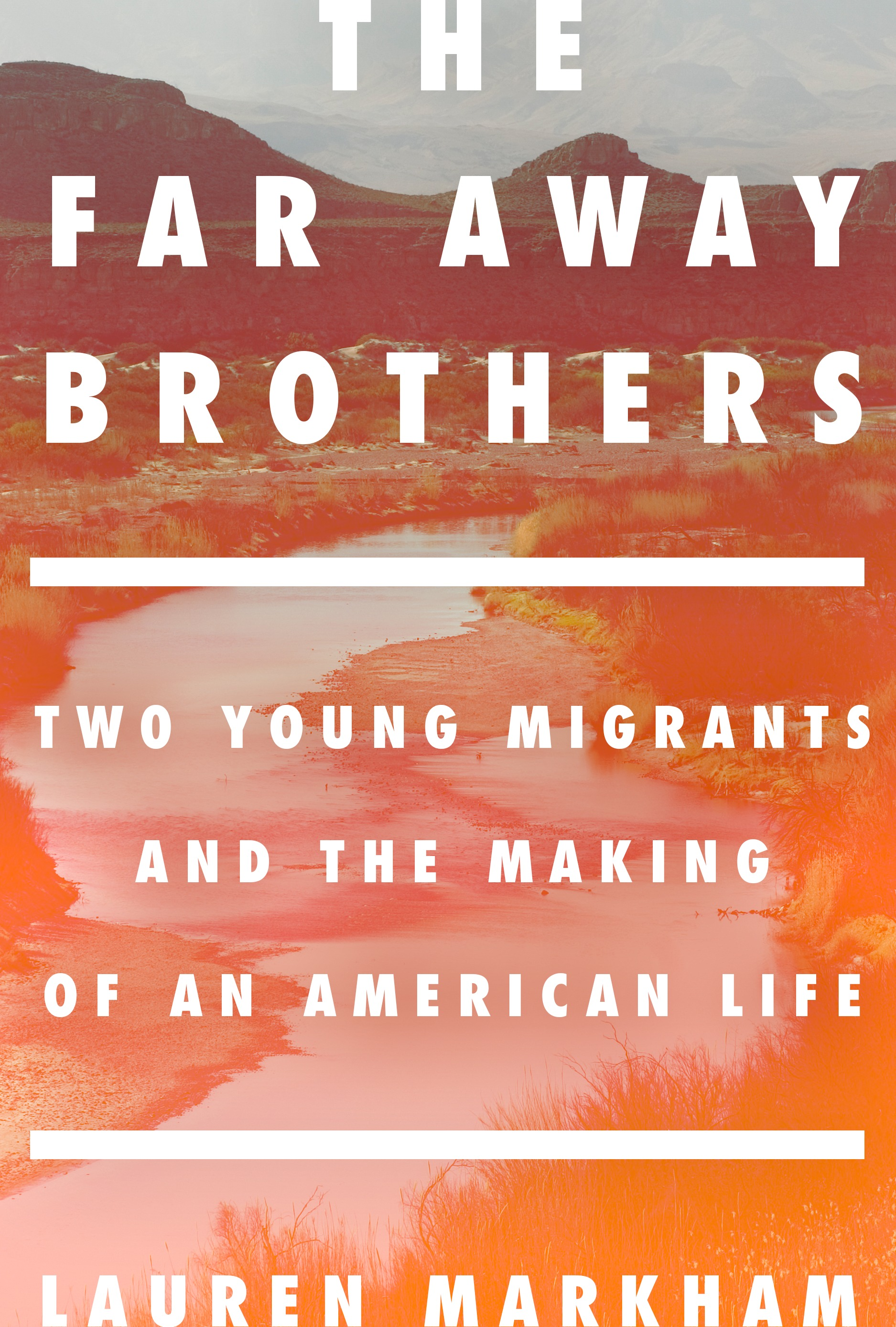 "The Far Away Brothers - Lauren Markham - <span class=""date-display-single"">11/03/2017 - 6:00pm</span>"