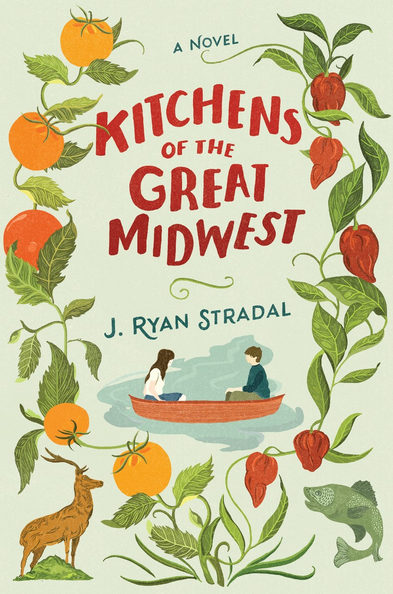 "Kitchens of the Great Midwest - J. Ryan Stradal - <span class=""date-display-single"">10/14/2015 - 6:30pm</span>"