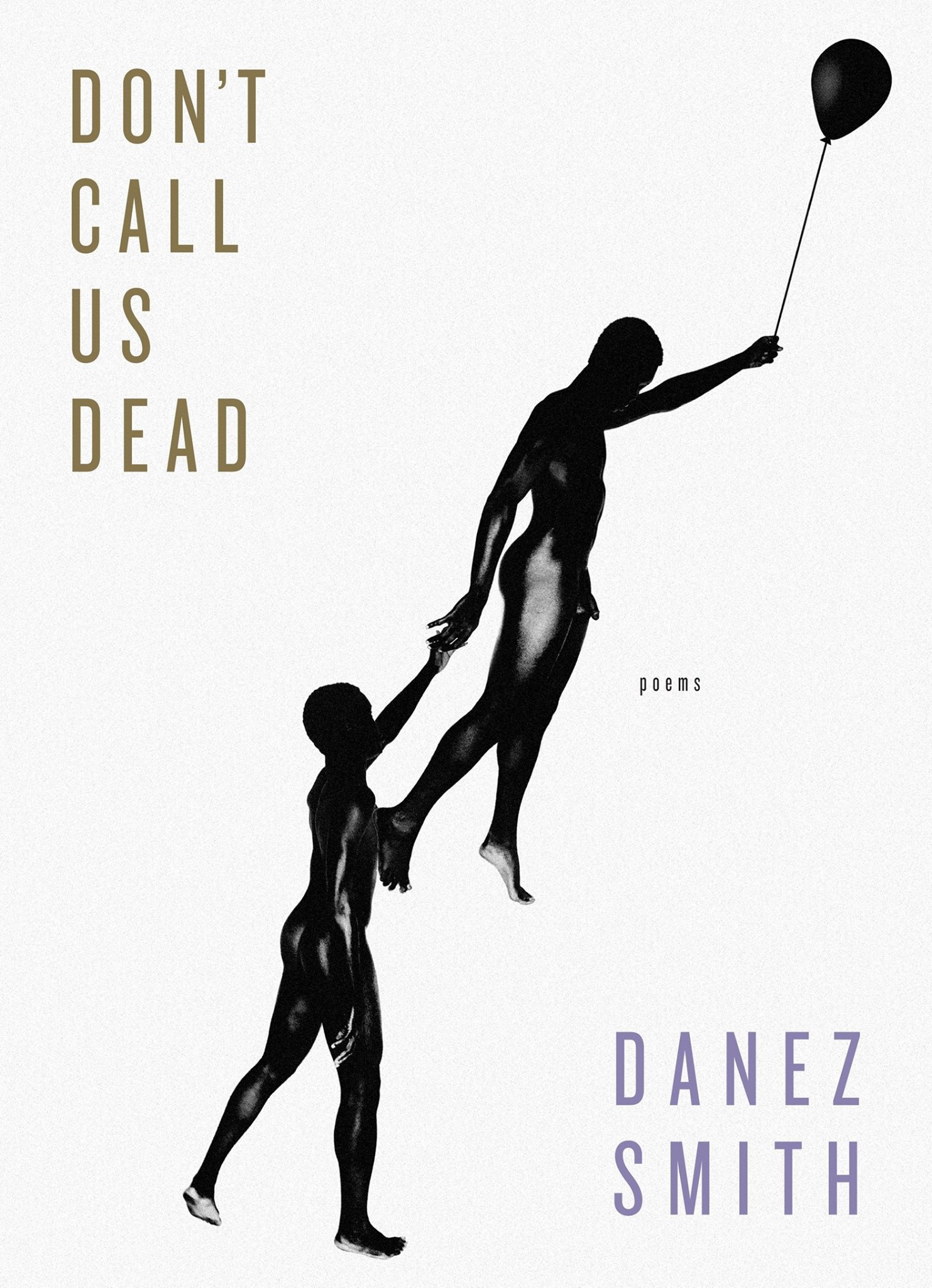 "Don&#039;t Call Us Dead - Danez Smith - <span class=""date-display-single"">11/05/2017 - 1:30pm</span>"