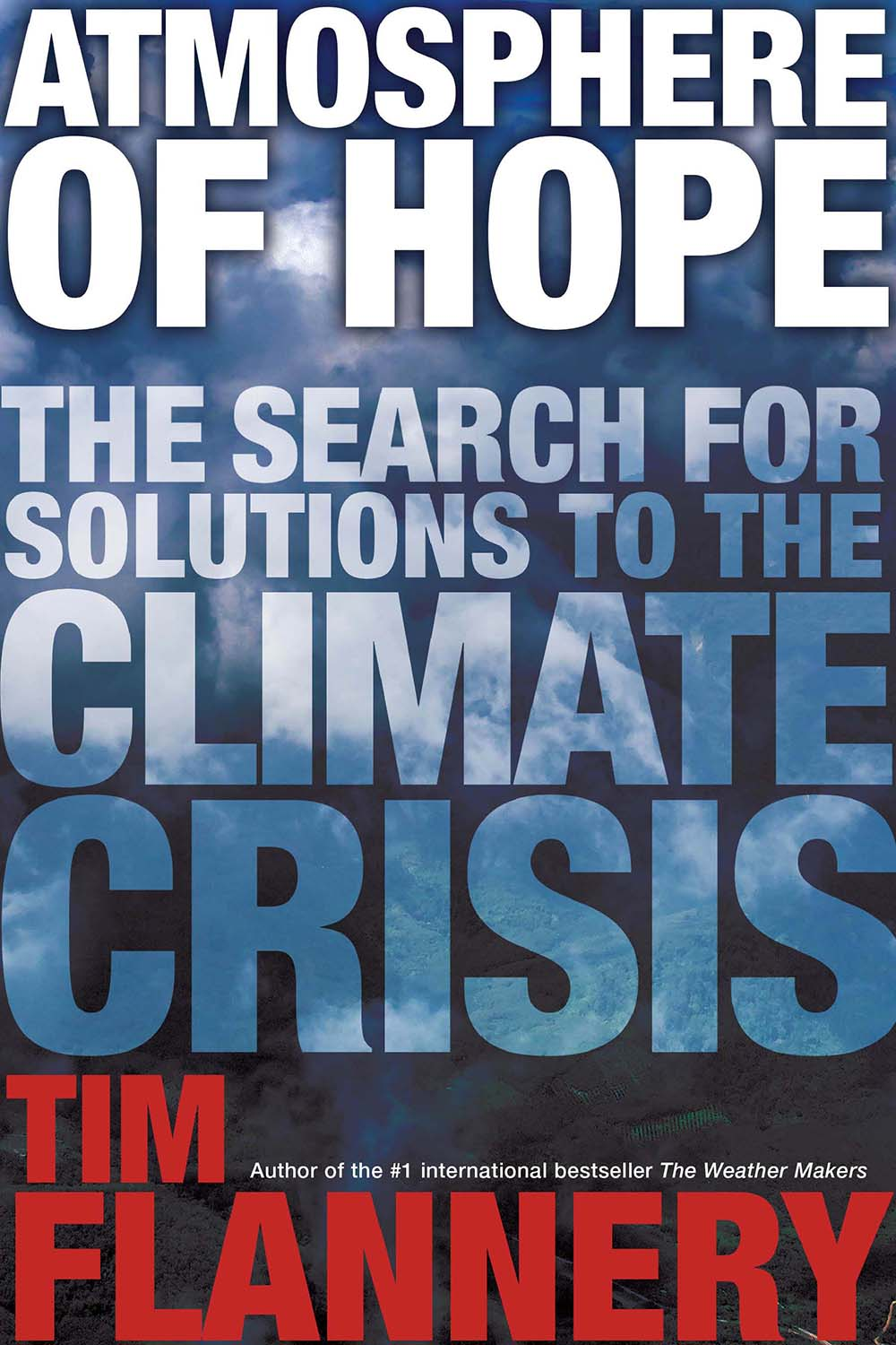 "Atmosphere of Hope - Tim Flannery - <span class=""date-display-single"">11/07/2015 - 5:30pm</span>"