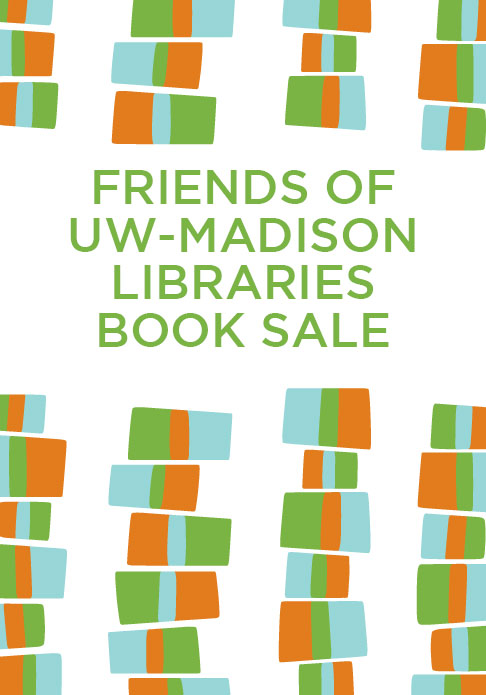 """2016 Friends of UW-Madison Libraries Book Sale - Friends of UW Libraries - <span class=""""date-display-single"""">10/19/2016 - 4:00pm</span>"""