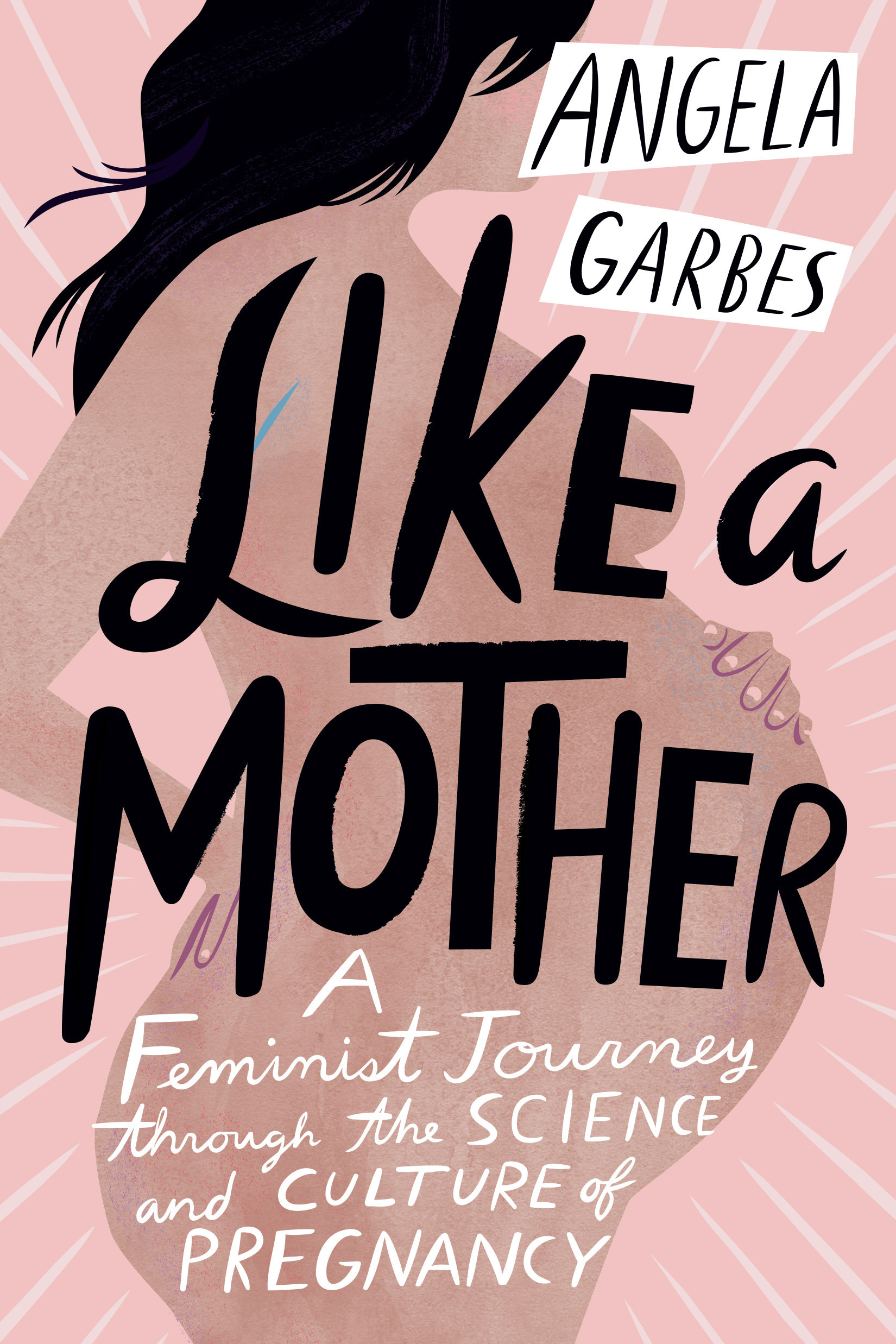 "Like a Mother - Angela Garbes - <span class=""date-display-single"">04/27/2021 - 7:00pm</span>"