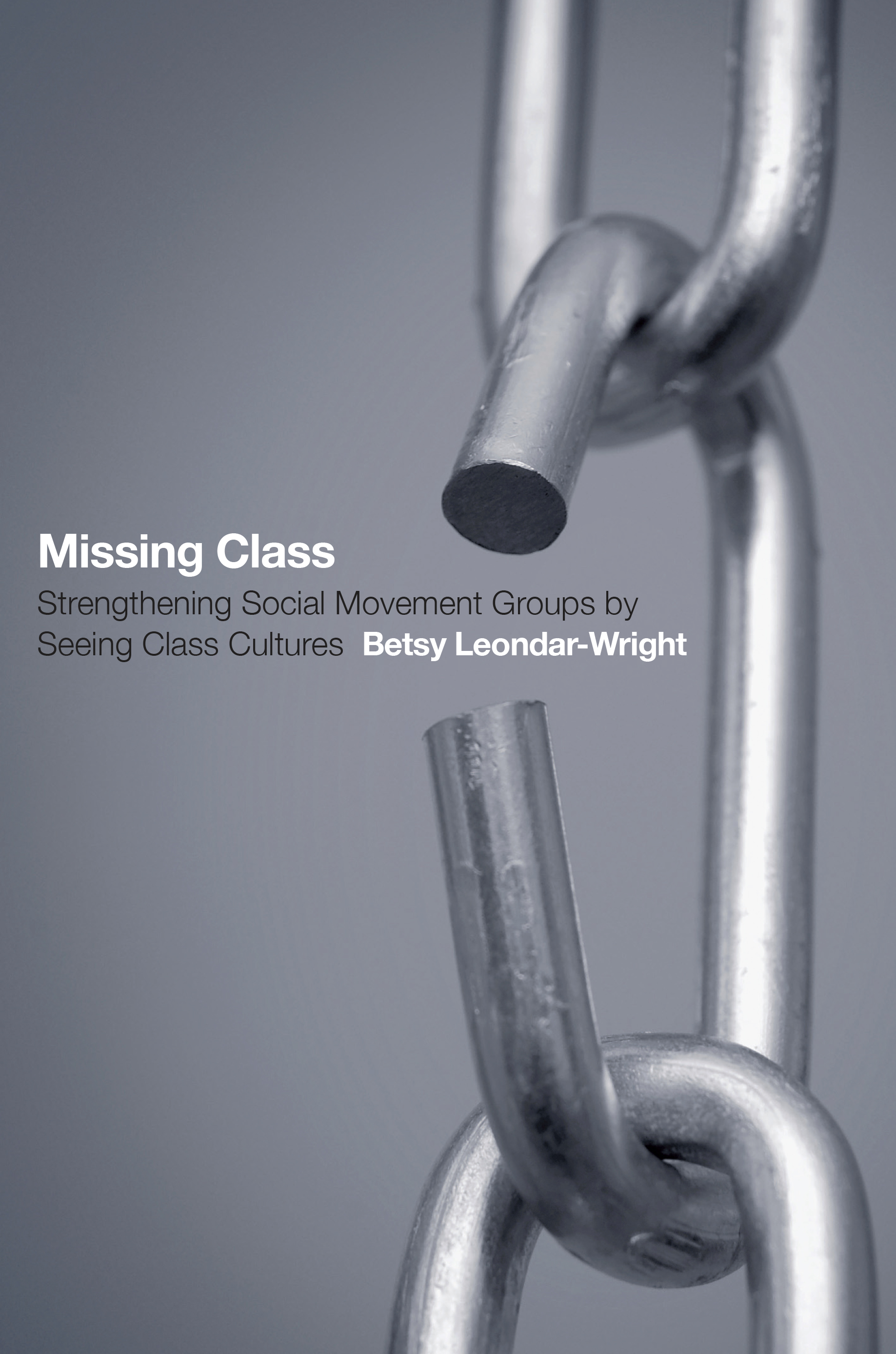 "Missing Class: How Seeing Class Cultures Can Strengthen Social Movement Groups - Betsy Leondar-Wright - <span class=""date-display-single"">10/17/2014 - 5:30pm</span>"