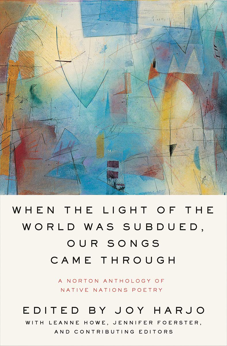 "When the Light of the World Was Subdued, Our Songs Came Through - Joy Harjo - <span class=""date-display-single"">10/20/2020 - 7:00pm</span>"