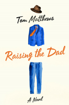 "Raising the Dad - Tom Matthews - <span class=""date-display-single"">10/13/2018 - 12:00pm</span>"