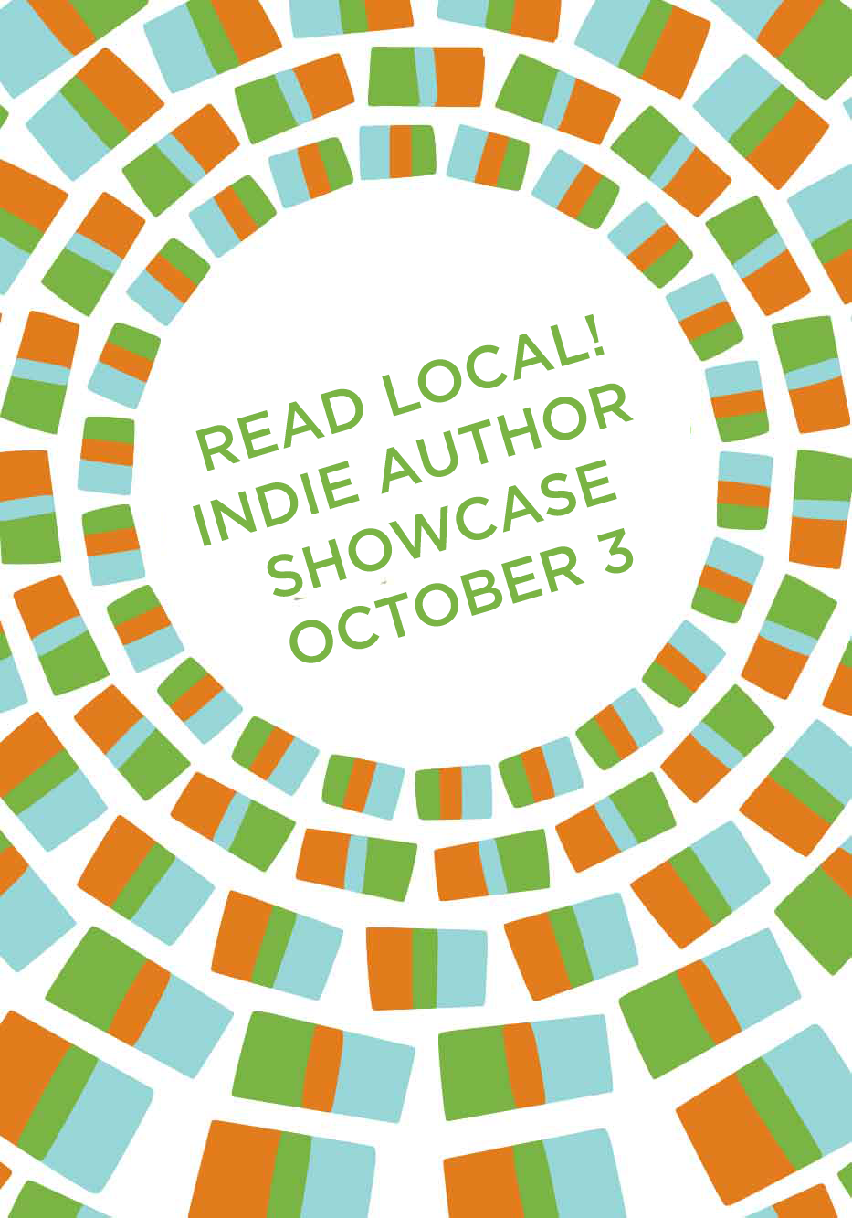 "Read Local! Indie Author Showcase -  - <span class=""date-display-single"">10/03/2015 - 9:00am</span>"