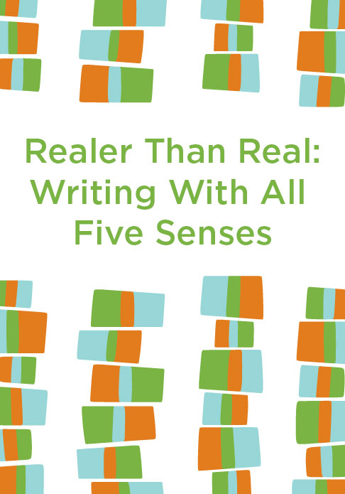 """Realer Than Real: Writing With All Five Senses - Michelle Wildgen, Susanna Daniel - <span class=""""date-display-single"""">10/13/2018 - 1:30pm</span>"""