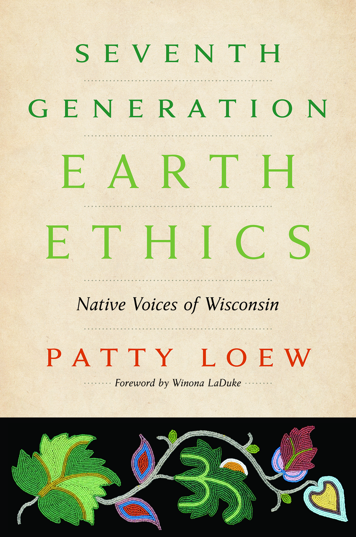 "Seventh Generation Earth Ethics: Native Voices of Wisconsin - Patty Loew - <span class=""date-display-single"">10/18/2014 - 3:00pm</span>"