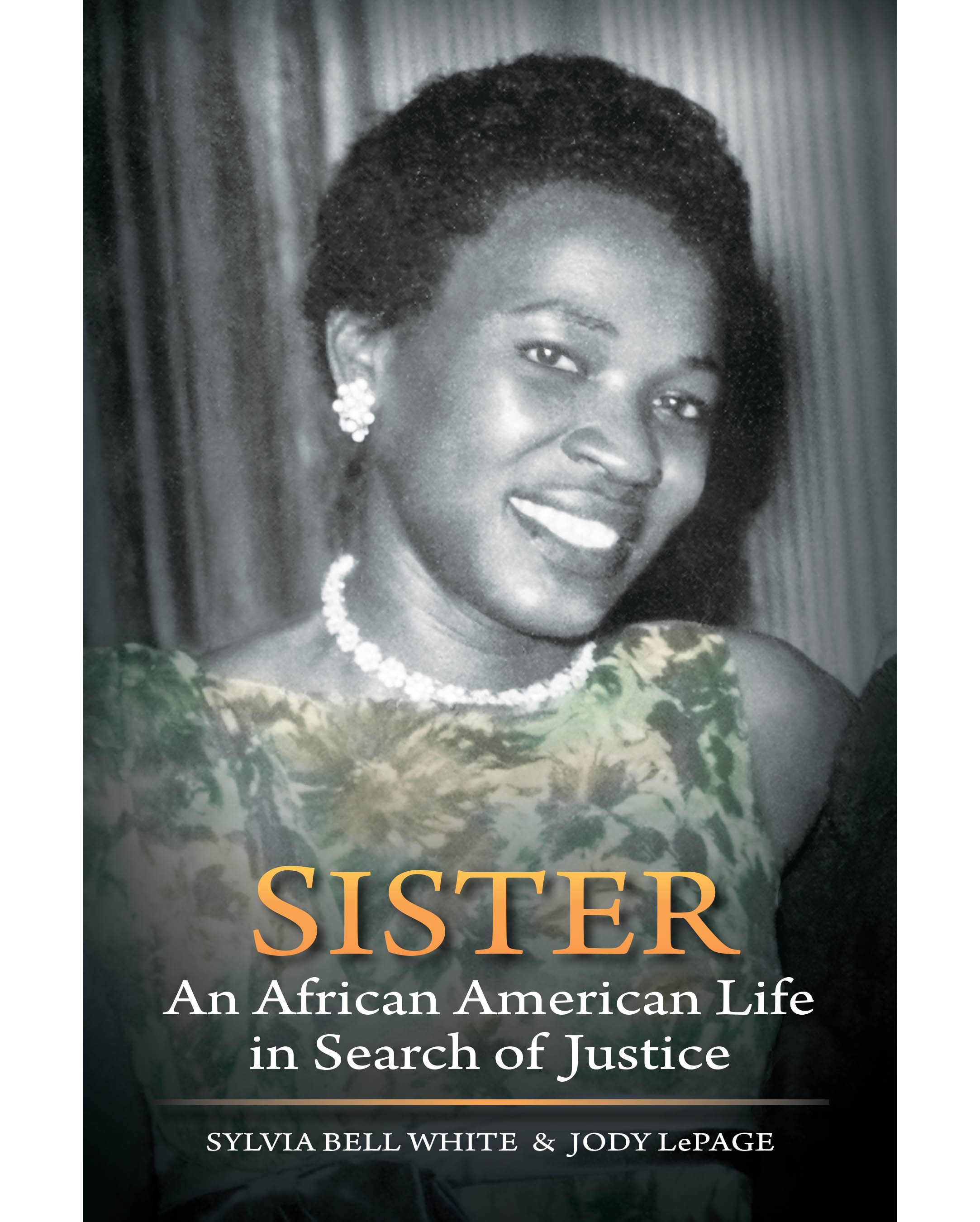 "Sister: An African American Life in Search of Justice - Jody LePage - <span class=""date-display-single"">10/19/2013 - 3:00pm</span>"