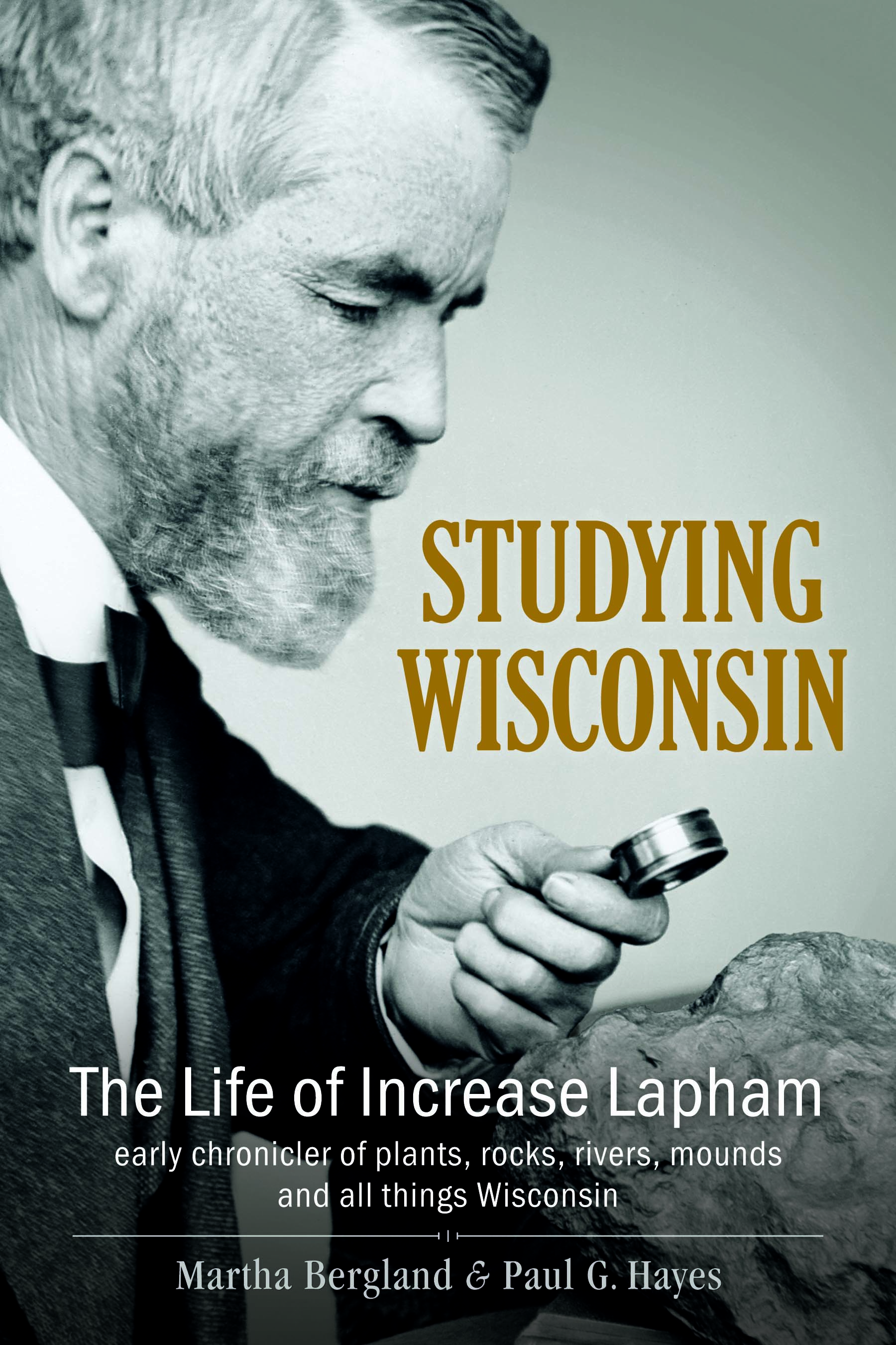 "Studying Wisconsin - Paul G. Hayes, Martha Bergland - <span class=""date-display-single"">10/23/2014 - 6:30pm</span>"