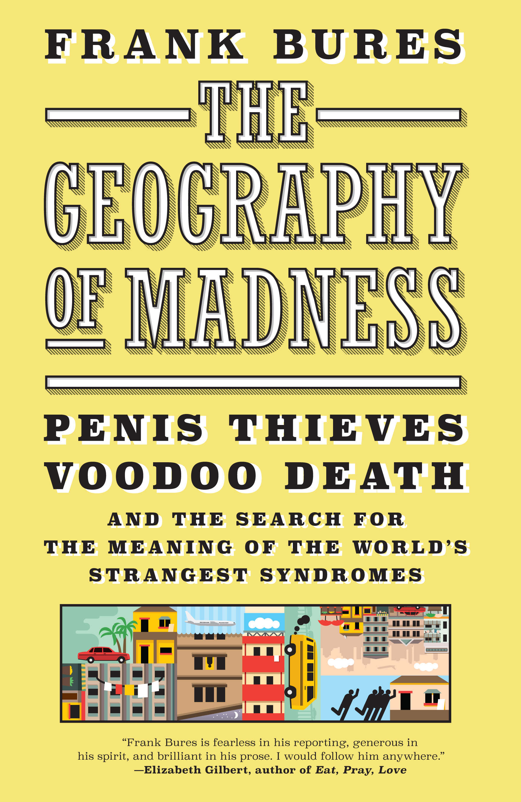 """The Geography of Madness - Frank Bures - <span class=""""date-display-single"""">11/04/2017 - 4:00pm</span>"""