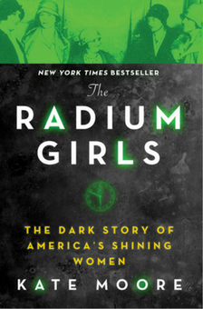 "The Radium Girls - Kate Moore - <span class=""date-display-single"">10/12/2018 - 7:30pm</span>"