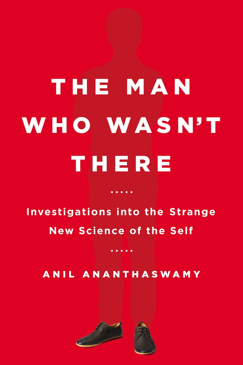 """The Man Who Wasn&#039;t There - Anil Ananthaswamy - <span class=""""date-display-single"""">10/24/2015 - 11:00am</span>"""
