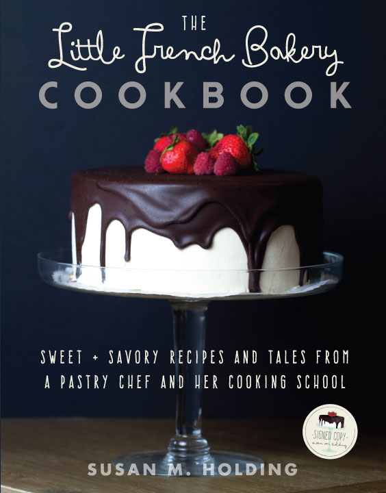 "The Little French Bakery Cookbook - Susan Holding - <span class=""date-display-single"">02/19/2015 - 5:30pm</span>"