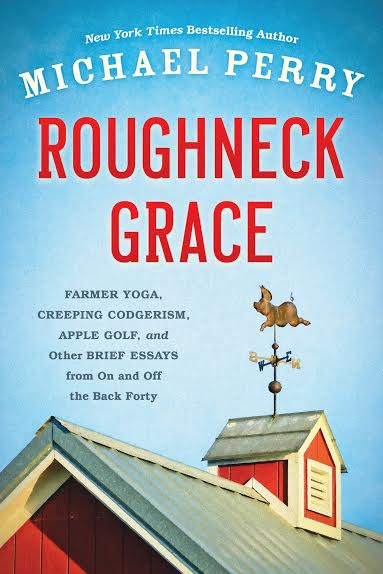 """Roughneck Grace - Michael Perry - <span class=""""date-display-single"""">10/11/2016 - 4:00pm</span>"""
