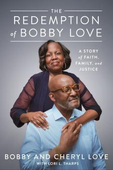 """The Redemption of Bobby Love - Bobby Love, Cheryl Love - <span class=""""date-display-single"""">10/07/2021 - 7:00pm</span>"""