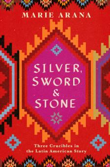 "Silver, Sword, and Stone -  Marie Arana  - <span class=""date-display-single"">10/19/2019 - 3:00pm</span>"