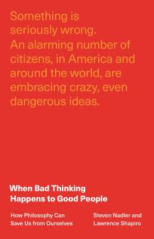 """When Bad Thinking Happens to Good People - Steven Nadler, Lawrence Shapiro - <span class=""""date-display-single"""">10/23/2021 - 11:00am</span>"""