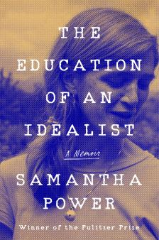 "The Education of an Idealist - Samantha Power - <span class=""date-display-single"">09/24/2019 - 7:00pm</span>"
