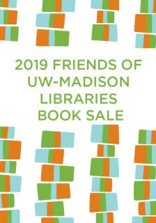 "Friends of the Memorial Library Book Sale  - Friends of UW Libraries - <span class=""date-display-single"">10/16/2019 - 4:00pm</span>"