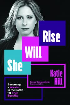 "She Will Rise - Katie Hill - <span class=""date-display-single"">10/01/2020 - 7:00pm</span>"