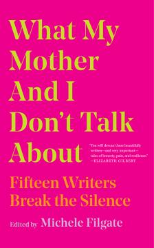 "What My Mother and I Don't Talk About -   - <span class=""date-display-single"">10/19/2019 - 9:00pm</span>"