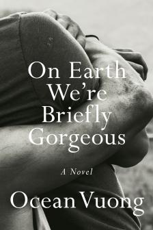 "On Earth We're Briefly Gorgeous - Ocean Vuong - <span class=""date-display-single"">04/22/2021 - 7:00pm</span>"