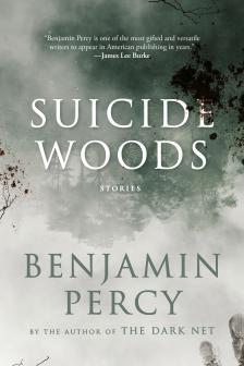 "Suicide Woods - Benjamin Percy - <span class=""date-display-single"">10/19/2019 - 10:30am</span>"