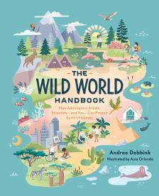 "The Wild World Handbook - Andrea Debbink - <span class=""date-display-single"">05/26/2021 - 11:00am</span>"
