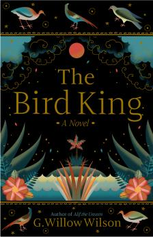 "The Bird King - G. Willow Wilson - <span class=""date-display-single"">04/09/2019 - 7:00pm</span>"