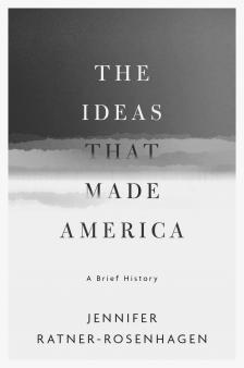 "The Ideas that Made America  - Jennifer Ratner-Rosenhagen - <span class=""date-display-single"">10/18/2019 - 4:30pm</span>"