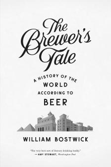 "The Brewer's Tale : A History of the World According to Beer -   - <span class=""date-display-single"">10/24/2015 - 8:00pm</span>"