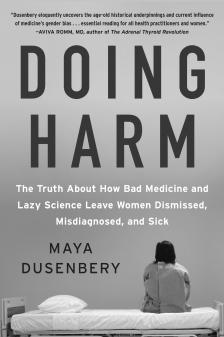 "Doing Harm - Maya Dusenbery - <span class=""date-display-single"">10/17/2019 - 7:00pm</span>"