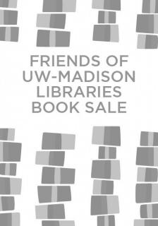 "2016 Friends of UW-Madison Libraries Book Sale - Friends of UW Libraries - <span class=""date-display-single"">10/19/2016 - 4:00pm</span>"