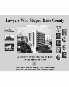 "Lawyers Who Shaped Dane County -   - <span class=""date-display-single"">10/19/2013 - 11:00am</span>"