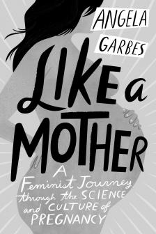 """Like a Mother - Angela Garbes - <span class=""""date-display-single"""">04/27/2021 - 7:00pm</span>"""