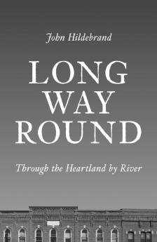 "Long Way Round - John Hildebrand - <span class=""date-display-single"">10/19/2019 - 3:00pm</span>"
