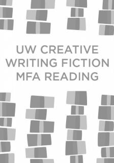 "UW Fiction MFA Graduates Reading -   - <span class=""date-display-single"">04/19/2018 - 7:00pm</span>"