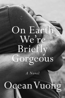 """On Earth We're Briefly Gorgeous - Ocean Vuong - <span class=""""date-display-single"""">04/22/2021 - 7:00pm</span>"""