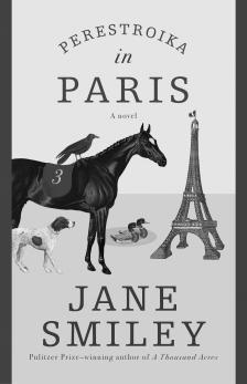 "Perestroika in Paris - Jane Smiley - <span class=""date-display-single"">12/03/2020 - 7:00pm</span>"