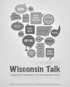"Wisconsin Talk: Linguistic Diversity in the Badger State -   - <span class=""date-display-single"">10/18/2013 - 5:00pm</span>"