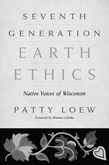 "Seventh Generation Earth Ethics: Native Voices of Wisconsin -   - <span class=""date-display-single"">10/18/2014 - 3:00pm</span>"