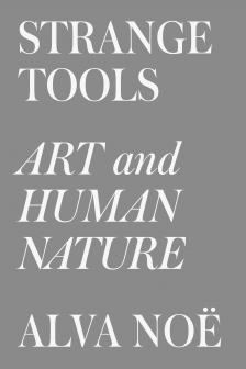 "Strange Tools: Art and Human Nature -   - <span class=""date-display-single"">10/23/2015 - 5:30pm</span>"